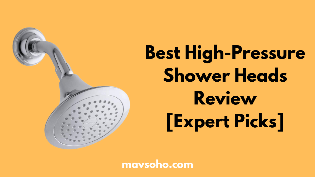 Best High Pressure Shower Heads Review
