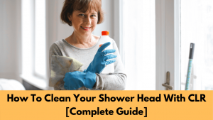 How To Clean Your Shower Head With CLR