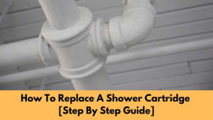 How To Replace A Shower Cartridge Guide