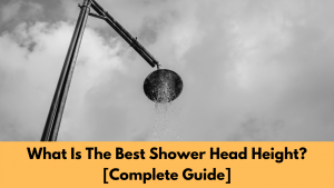 What Is The Best Shower Head Height Guide